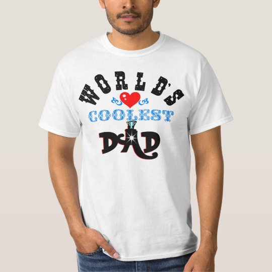 "ღ╬♥""World's Coolest Dad"" Value T-Shirt♥╬ღ T-Shirt"