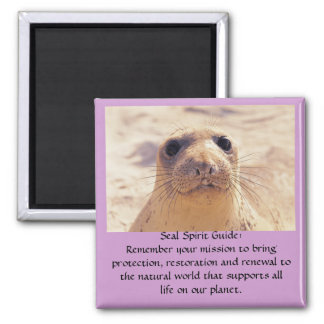 0006794, Seal Spirit Guide:Remember your missio... Square Magnet