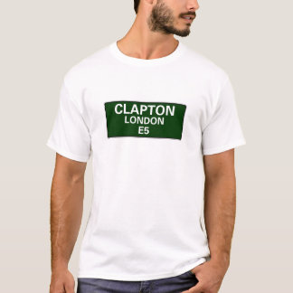 000 STREET SIGNS - LONDON - CLAPTON E5 T-Shirt