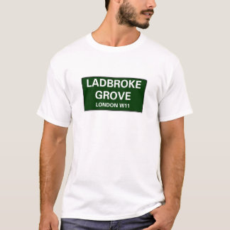 000 STREET SIGNS - LONDON - LADBROKE GROVE W11 T-Shirt