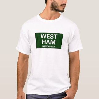 000 STREET SIGNS - LONDON - WEST HAM  E13 T-Shirt
