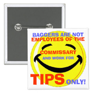 004, BAGGERS ARE NOT , EMPLOYEES O... - Customized 2 Inch Square Button