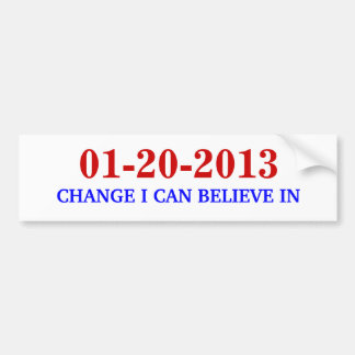 01-20-2013, CHANGE I CAN BELIEVE IN BUMPER STICKER