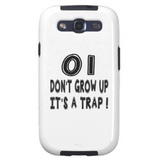 01 Don't Grow Up, It's A Trap Birthday Designs Galaxy S3 Cases