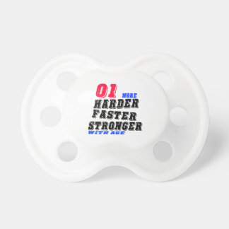 01 More Harder Faster Stronger With Age Pacifier