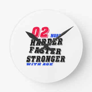 02 More Harder Faster Stronger With Age Round Clock