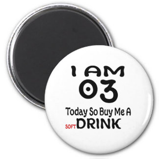 03 Today So Buy Me A Drink Magnet
