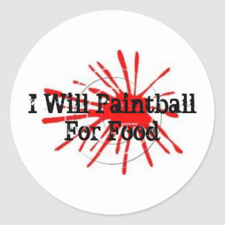 0409026, I Will Paintball  For Food Classic Round Sticker