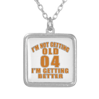 04AI AM  NOT GETTING OLD 04 I AM GETTING BETTER SILVER PLATED NECKLACE