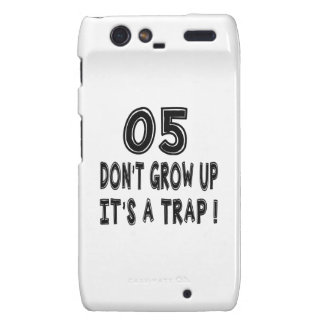 05 Don't Grow Up, It's A Trap Birthday Designs Motorola Droid RAZR Cover