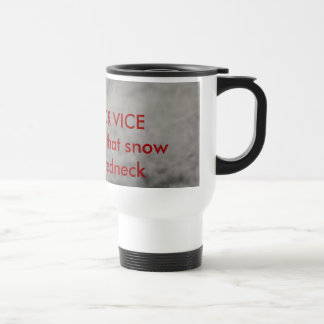 06_07, PALIN FOR VICE PRESIDENT,that snow cover... 15 Oz Stainless Steel Travel Mug