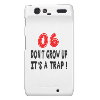 06 Don't Grow Up, It's A Trap Birthday Designs Droid RAZR Covers