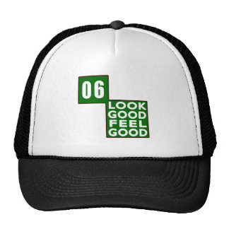 06 Look Good Feel Good Trucker Hat
