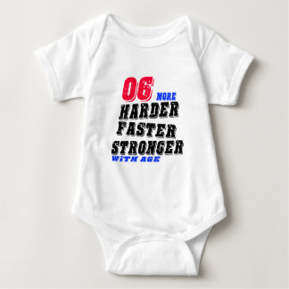 06 More Harder Faster Stronger With Age Baby Bodysuit
