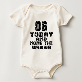06 Today And None The Wiser Baby Bodysuit