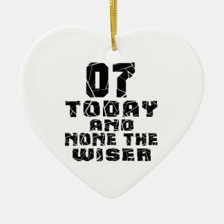 07 Today And None The Wiser Ceramic Heart Ornament