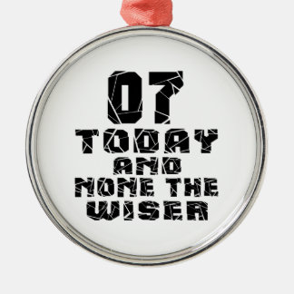 07 Today And None The Wiser Silver-Colored Round Ornament