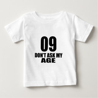 09 Do Not Ask My Age Birthday Designs Baby T-Shirt
