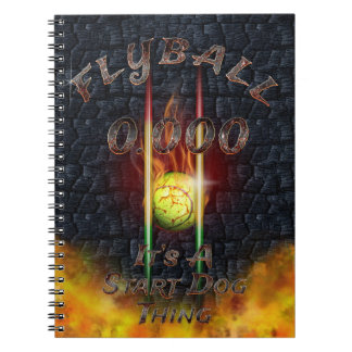 0.000 Flyball Flamz: It's A Start Dog Thing! Spiral Notebook