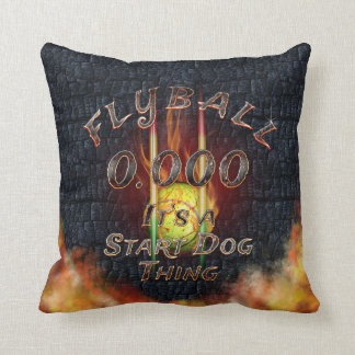 0.000 Flyball Flamz: It's A Start Dog Thing! Throw Pillow