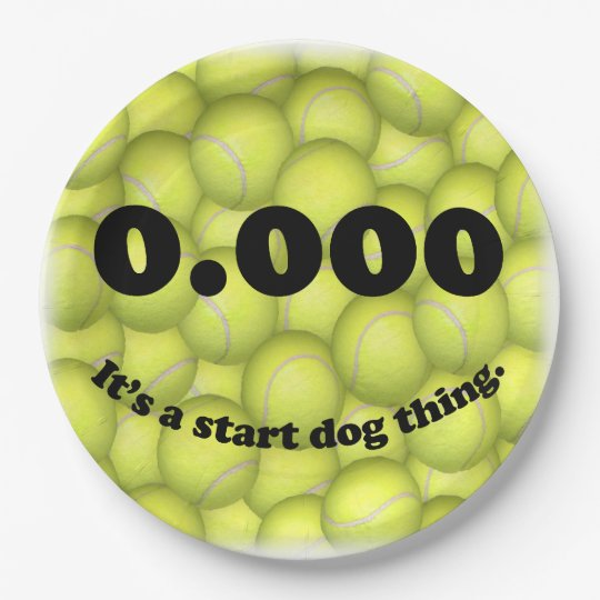 0.000, The perfect Start, It's A Start Dog Thing! 9 Inch Paper Plate