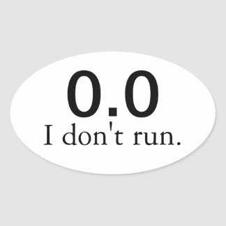 0.0 I don't run. stickers