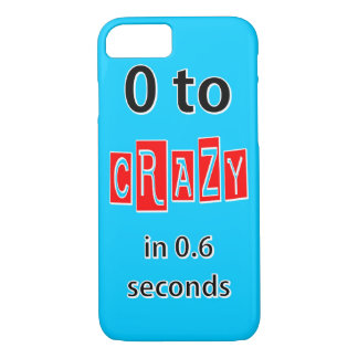 0 TO CRAZY iPhone 7 CASE