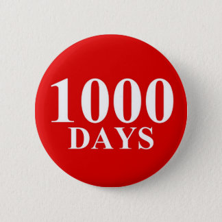 1000 Days 2 Inch Round Button