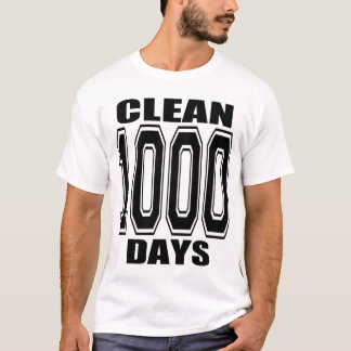 1000 DAYS CLEAN!! T-Shirt