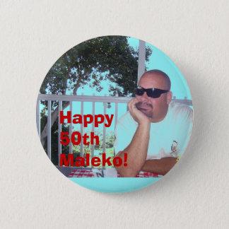 100_0428, Happy 50th Maleko! 2 Inch Round Button
