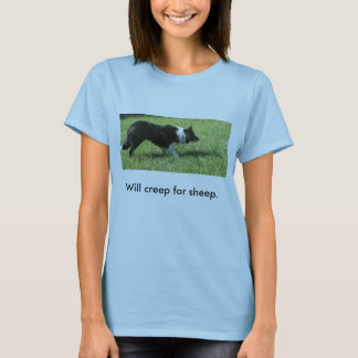 100_1369, Will creep for sheep. T-Shirt