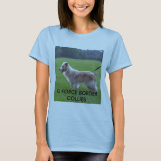 100_5939 (2), G FORCE BORDER COLLIES T-Shirt