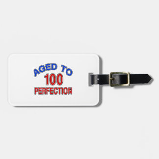 100 Aged To Perfection Bag Tag