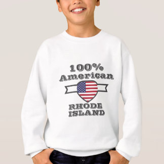 100% American, Rhode Island Sweatshirt