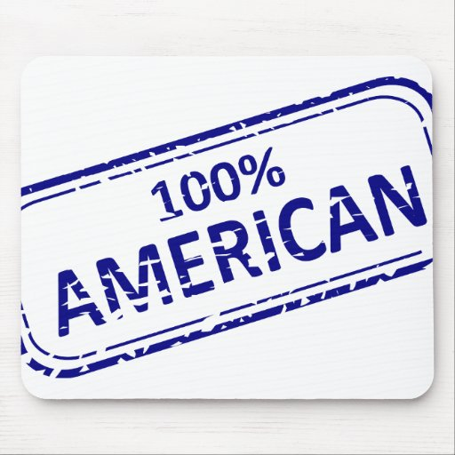 100% AMERICAN Rubber-stamp blue on white Mouse Pad