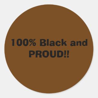 100% Black and PROUD!! Round Sticker