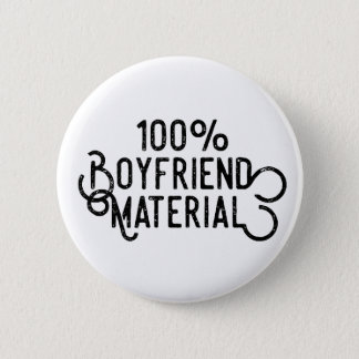 100% Boyfriend Material 2 Inch Round Button
