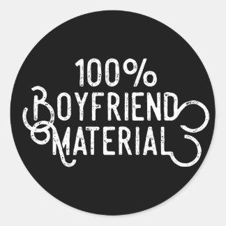 100% Boyfriend Material Classic Round Sticker