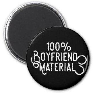 100% Boyfriend Material Magnet