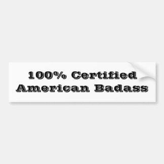 100% Certified American Badass Bumper Sticker
