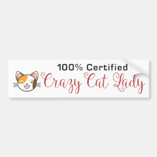100% Certified Crazy Cat Lady Bumper Sticker