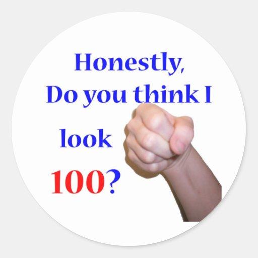 100 Do I Look 100? Round Sticker