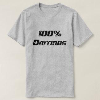 100% dritings| 100% drunk T-Shirt