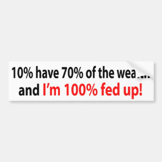 100% fed up! bumper sticker