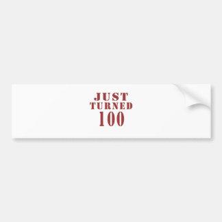100 Just Turned Birthday Bumper Sticker