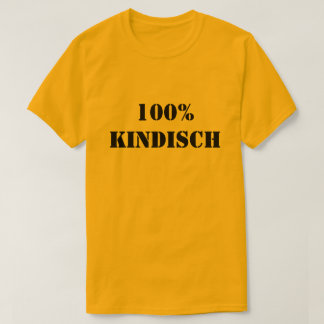 100% kindisch| 100% childish T-Shirt
