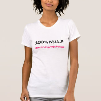100% M.I.L.F, Mom In Love with Fitness T-Shirt