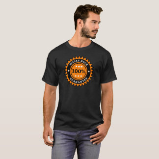 100% money back guarantee T-Shirt