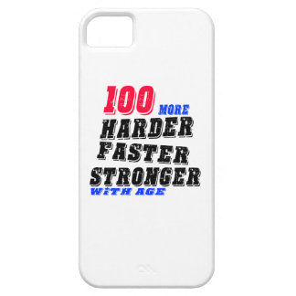 100 More Harder Faster Stronger With Age iPhone 5 Covers