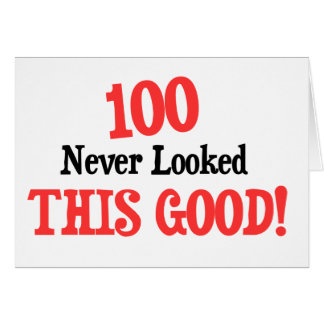 100 never looked this good! card